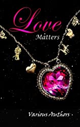 Love Matters (Crimson Cloak Anthologies) (Volume 3)
