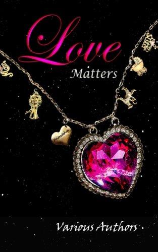 Love Matters (Crimson Cloak Anthologies) (Volume 3)
