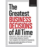 img - for [ Fortune the Greatest Business Decisions of All Time: How Apple, Ford, IBM, Zappos, and Others Made Radical Choices That Changed the Course of Business Harnish, Verne ( Author ) ] { Hardcover } 2012 book / textbook / text book