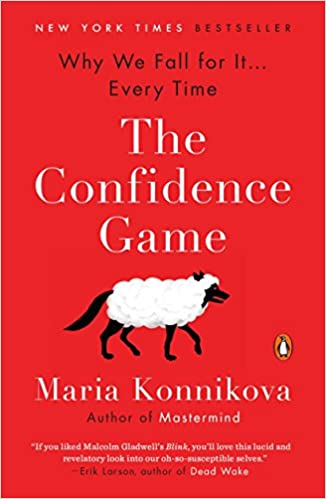 the confidence game why we fall for it every time maria