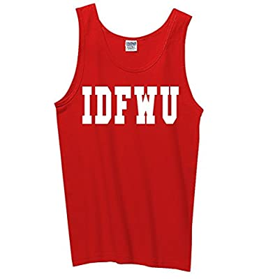 Comical Shirt Men's IDFWU I Don't Fuck With You Big Sean Shirt Tank Top