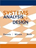 img - for Systems Analysis and Design (text only) 4th (Fourth) edition by A.Dennis.B.H.Wixom.R.M. Roth book / textbook / text book