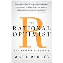 The Rational Optimist: How Prosperity Evolves [Hardcover] [2010] First US Edition Ed. Matt Ridley