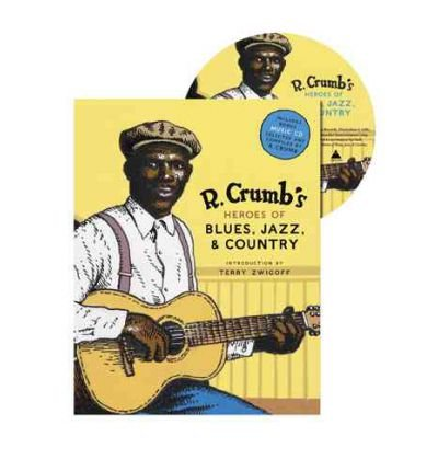 R. Crumb's Heroes of Blues, Jazz, and Country by UNKNOWN ( Author ) ON Oct-06-2006, Hardback