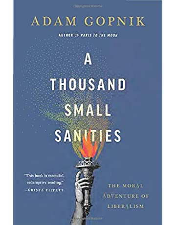 f2a8a0e1e3 A Thousand Small Sanities: The Moral Adventure of Liberalism