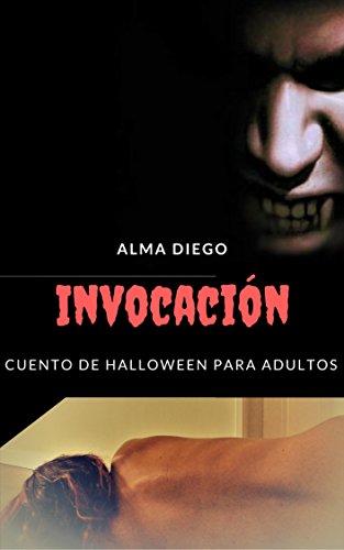 Invocación: Cuento de Halloween para adultos (Spanish Edition) -