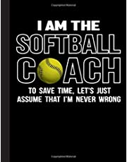 I Am The Softball Coach To Save Time Notebook: Journal, Coach Appreciation gift, thank you retirement gift ideas for all sport Coaches: volleyball ... funny gift for man & woman (Cool Gag Gift)