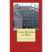 From Babylon to Here: Phallic Worship