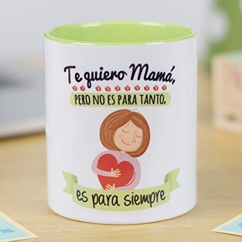 La mente es Maravillosa - Taza con Frase y Dibujo Divertido (Te Quiero mama, Pero no es para Tanto, es para Siempre) Regalo Original para MAMA