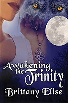 Awakening The Trinity by Brittany Elise ebook deal