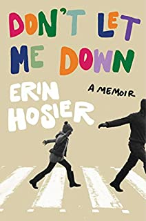 Book Cover: Don't Let Me Down: A Memoir
