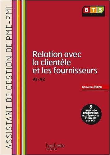 Livre Relation avec la clientèle et les fournisseurs (A1, A2) BTS PME PMI - Livre de l'élève - Ed. 2013 pdf epub