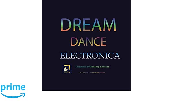 Sandeep Khurana - Dream Dance Electronica - Amazon.com Music