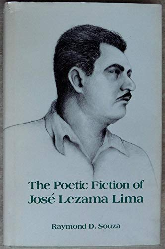 The Poetic Fiction of Jose Lezama - Souza Raymond De