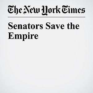 Senators Save the Empire
