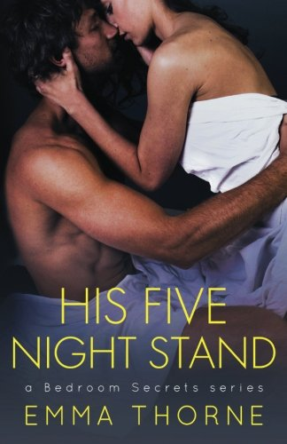 His Five Night Stand: A Bedroom Secrets Romance (Bedroom Secrets Series) (Volume 1)