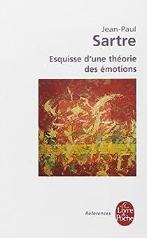 Esquisse d'une théorie des émotions par Sartre