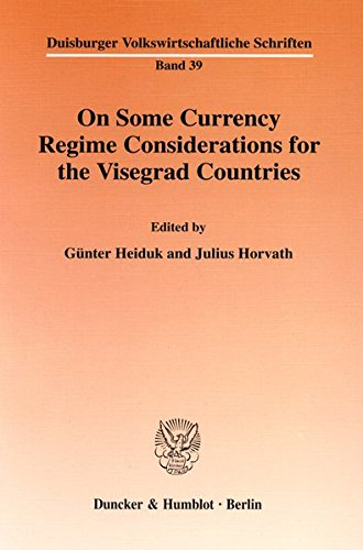 On Some Currency Regime Considerations for the Visegrad Countries. pdf epub