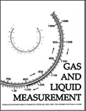 Gas and Liquid Measurement, Ron Baker, Petroleum Extension Service (Petex), 0886981611