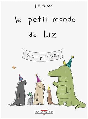 Télécharger en ligne Le Petit Monde de Liz pdf