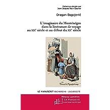 IMAGINAIRE DU MONTÉNÉGRO DANS LA LITTÉRATURE (L')