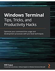 Windows Terminal Tips, Tricks, and Productivity Hacks: Optimize your command-line usage and development processes with pro-level techniques