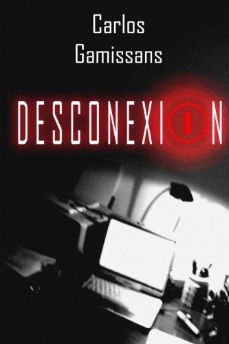 Desconexion (Spanish Edition) [Carlos Gamissans] (Tapa Blanda)