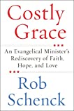 img - for Costly Grace: An Evangelical Minister's Rediscovery of Faith, Hope, and Love book / textbook / text book