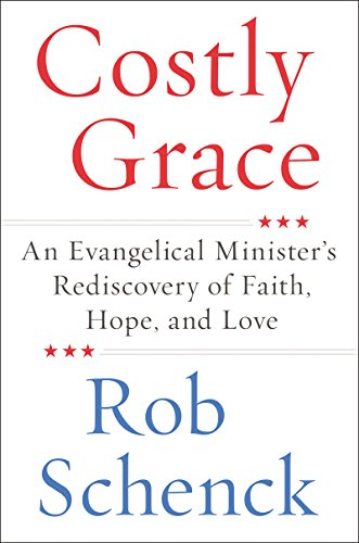 Costly Grace: An Evangelical Minister's Rediscovery of Faith, Hope, and (Anti Abortion Pro Life)