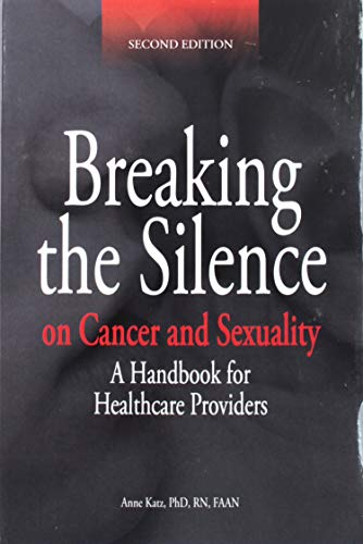 Breaking the Silence on Cancer and Sexuality: A Handbook for Healthcare Providers
