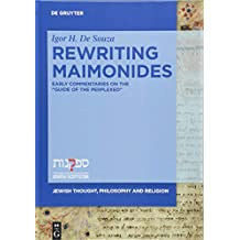 Rewriting Maimonides: Early Commentaries on the Guide of the Perplexed