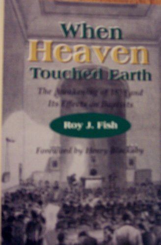 - When heaven touched earth: The awakening of 1858 and its effects on Baptists