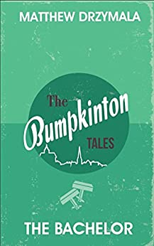 The Bachelor (Book #3) (The Bumpkinton Tales) by [Drzymala, Matthew]