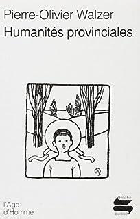 Humanités provinciales, Walzer, Pierre Olivier
