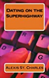 Dating on the Superhighway, Alexis St. Charles, 1492942995