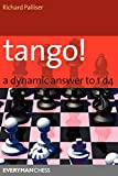 Tango! A Dynamic Answer To 1d4 (everyman Chess)-Richard Palliser