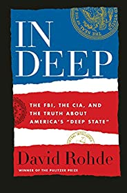 "In Deep: The FBI, the CIA, and the Truth about America's ""De"