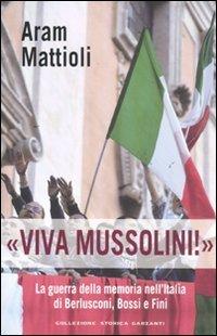 «Viva Mussolini!». La guerra della memoria nell'Italia di Berlusconi , Bossi e Fini