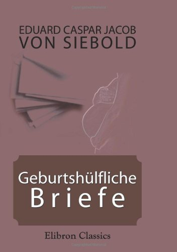 Read Online Geburtshülfliche Briefe (German Edition) pdf