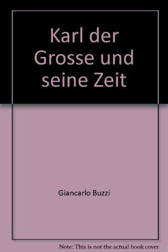 Karl Der Grosse Und Seine Zeit