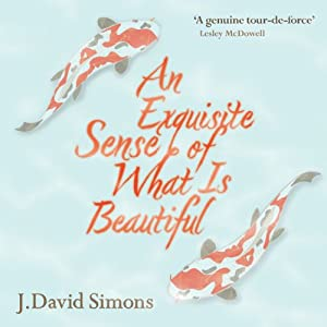 An Exquisite Sense of What Is Beautiful Audiobook