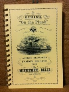 Dining Plush (Dining on the Plush: Audrey Reissner's Famous Recipes from the Mississippi Belle)