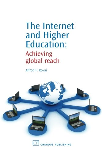 The Internet and Higher Education: Achieving Global Reach (Chandos Learning and Teaching Series)