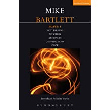 Bartlett Plays: 1: Not Talking, My Child, Artefacts, Contractions, Cock (Contemporary Dramatists)