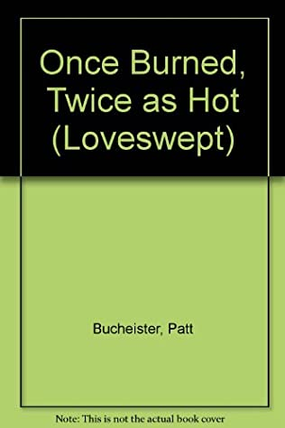 book cover of Once Burned, Twice as Hot