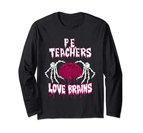 P.E. Teachers Halloween Teachers Loves Brains Long Sleeve T-Shirt ()