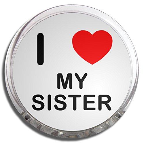 I Love My Sister - Fridge Magnet Memo (Sister Fridge Magnet)