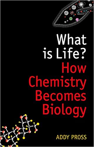 What is Life?: How Chemistry Becomes Biology (Oxford Landmark