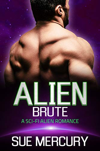 Alien Brute: A Sci-Fi Alien Romance (Vaxxlian Mates Book 4)