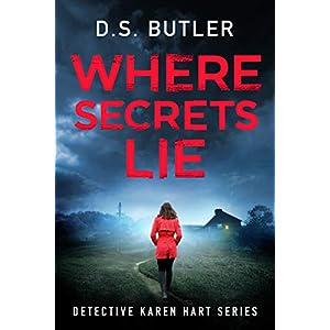 Where Secrets Lie: 2 (Detective Karen Hart)